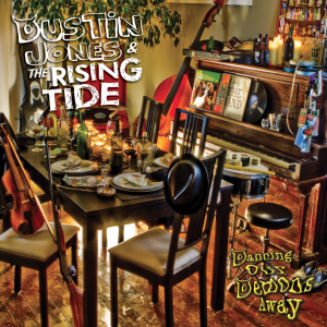 Dustin Jone & The Rising Tide – Dancing Our Demons Away (CD)